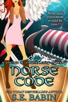 Norse Code - A Vikings of Virginia Cozy Mystery ebook by S.E. Babin