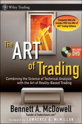 The ART of Trading - Combining the Science of Technical Analysis with the Art of Reality-Based Trading ebook by Bennett A. McDowell
