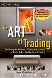 The ART of Trading - Combining the Science of Technical Analysis with the Art of Reality-Based Trading ebook by Bennett A. McDowell,Lawrence G. McMillan