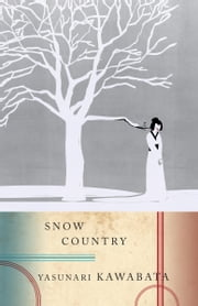 Snow Country ebook by Yasunari Kawabata,Edward G. Seidensticker