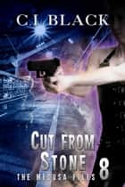 Cut From Stone ebook by C.I. Black