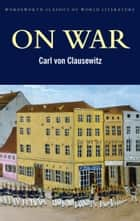 On War ebook by Carl von Clausewitz, J.J. Graham, F.N. Maude,...