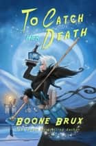 To Catch Her Death - Grim Reality Series ebook by Boone Brux