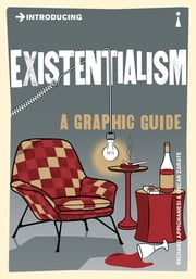 Introducing Existentialism - A Graphic Guide ebook by Richard Appignanesi,Oscar Zarate