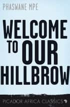 Welcome to Our Hillbrow ebook by Phaswane Mpe