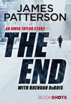 The End - BookShots ebook by James Patterson
