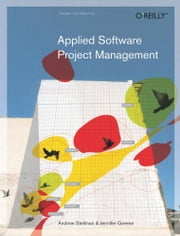 Applied Software Project Management ebook by Andrew Stellman,Jennifer Greene