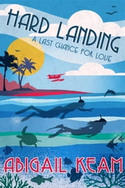 Hard Landing (Last Chance Romance Series Book 4) ebook by Abigail Keam