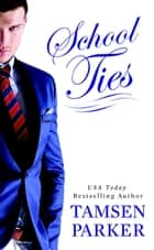 School Ties ebook by Tamsen Parker