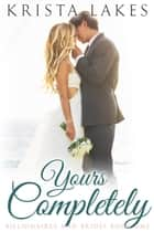 Yours Completely ebook by Krista Lakes