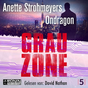 Grauzone - Ondragon, Band 5 (Ungekürzt) audiobook by Anette Strohmeyer