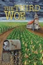 The Third Woe - Book Two of the Third Peril Trilogy ebook by L.P. Hoffman