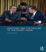 Brezhnev and the Decline of the Soviet Union ebook by Thomas Crump