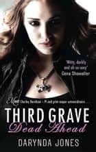 Third Grave Dead Ahead - Number 3 in series ebook by Darynda Jones