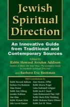 Jewish Spiritual Direction: An Innovative Guide from Traditional & Contemporary Sources ebook by Rabbi Howard A. Addison, Barbara Eve Breitman