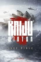 Kaiju Winter - Roman ebook by Jake Bible, Nicole Lischewski