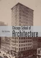 The Chicago School of Architecture ebook by Rolf Achilles