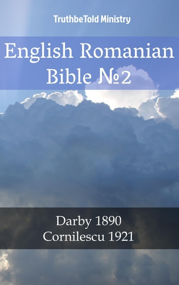 English Romanian Bible №2 - Darby 1890 - Cornilescu 1921 ebook by TruthBeTold Ministry