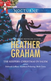 The Keepers: Christmas in Salem - Do You Fear What I Fear?\The Fright Before Christmas\Unholy Night\Stalking in a Winter Wonderland ebook by Heather Graham,Deborah LeBlanc,Kathleen Pickering,Beth Ciotta