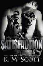 Satisfaction (Club X #4) ebook by