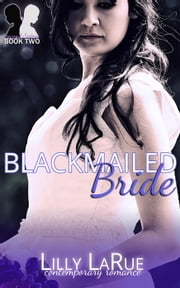 Blackmailed Bride - Second Sisters, #2 ebook by Lilly LaRue