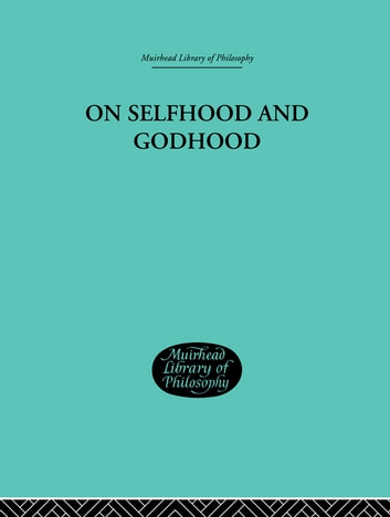 On Selfhood and Godhood ebook by Campbell, C A