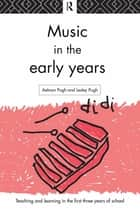 Music in the Early Years ebook by Aelwyn Pugh,Lesley Pugh