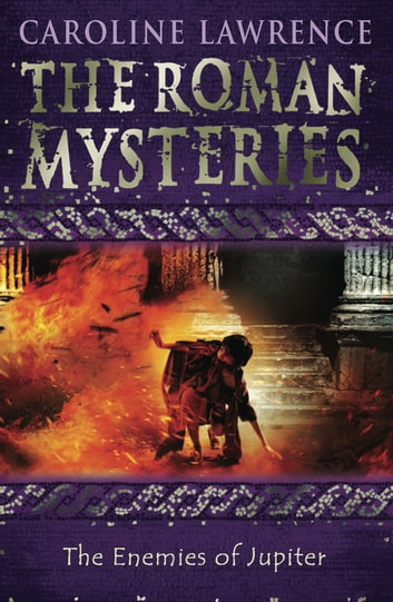 The Roman Mysteries: The Enemies of Jupiter - Book 7 ebook by Caroline Lawrence