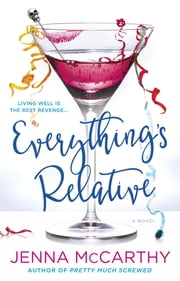 Everything's Relative ebook by Jenna Mccarthy