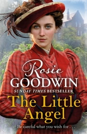The Little Angel - A heart-warming saga from the Sunday Times bestseller ebook by Rosie Goodwin