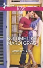 No Time Like Mardi Gras ebook by Kimberly Lang