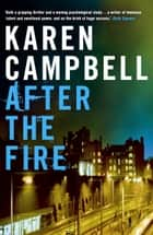 After the Fire ebook by Karen Campbell