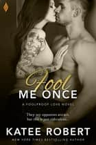 Fool Me Once ebook by Katee Robert