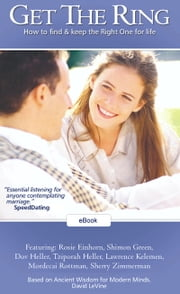 Get The Ring: How to Find and Keep the Right One for Life. ebook by David LeVine