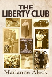 The Liberty Club ebook by Marianne Aleck