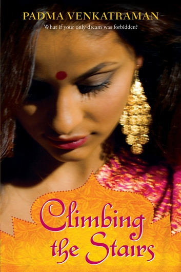Climbing the Stairs eBook by Padma Venkatraman