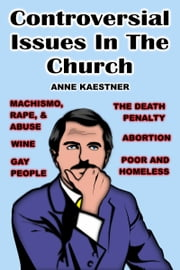 Controversial Issues In The Church ebook by Anne Kaestner