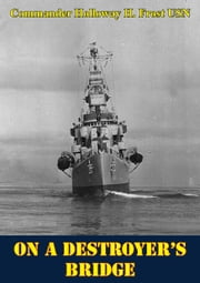 On A Destroyer's Bridge ebook by Commander Holloway H. Frost USN
