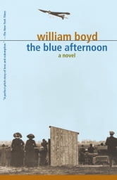 The Blue Afternoon - Volume 1 ebook by William Boyd