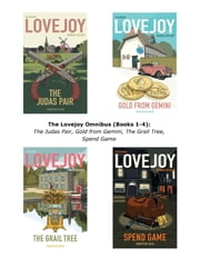The Lovejoy Omnibus (Books 1-4) - The Judas Pair, Gold from Gemini, The Grail Tree, Spend Game ebook by Jonathan Gash