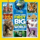 National Geographic Little Kids First Big Book of the World ebook by Elizabeth Carney