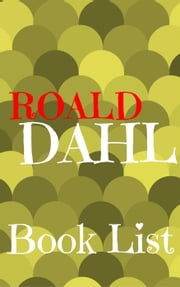 The Book List Roald Dahl - The Book List, #9 ebook by The Librarian