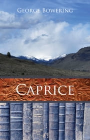Caprice ebook by George Bowering