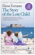 The Story of the Lost Child ebook by Elena Ferrante,Ann Goldstein