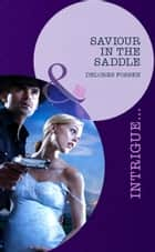 Saviour in the Saddle (Mills & Boon Intrigue) (Texas Maternity: Labor and Delivery, Book 1) ebook by Delores Fossen