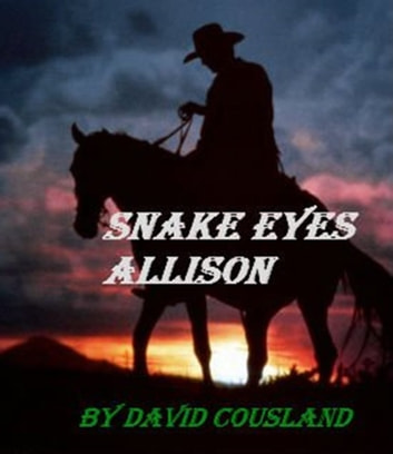 Snake Eyes Allison ebook by David Cousland