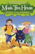 Magic Tree House 3: Secret of the Pyramid ebook by Mary Pope Osborne