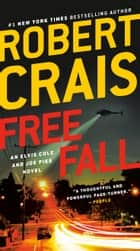 Free Fall - An Elvis Cole and Joe Pike Novel eBook by Robert Crais