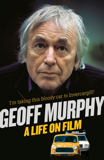 Geoff Murphy - A Life on Film - I'm taking this bloody car to Invercargill ebook by Geoff Murphy