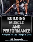Building Muscle and Performance ebook by Tumminello,Nick